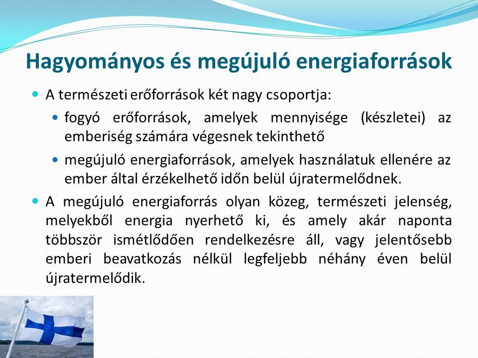 Hagyományos és megújuló energiaforrások A természeti erőforrások két nagy csoportja: fogyó erőforrások, amelyek mennyisége (készletei) az emberiség sz