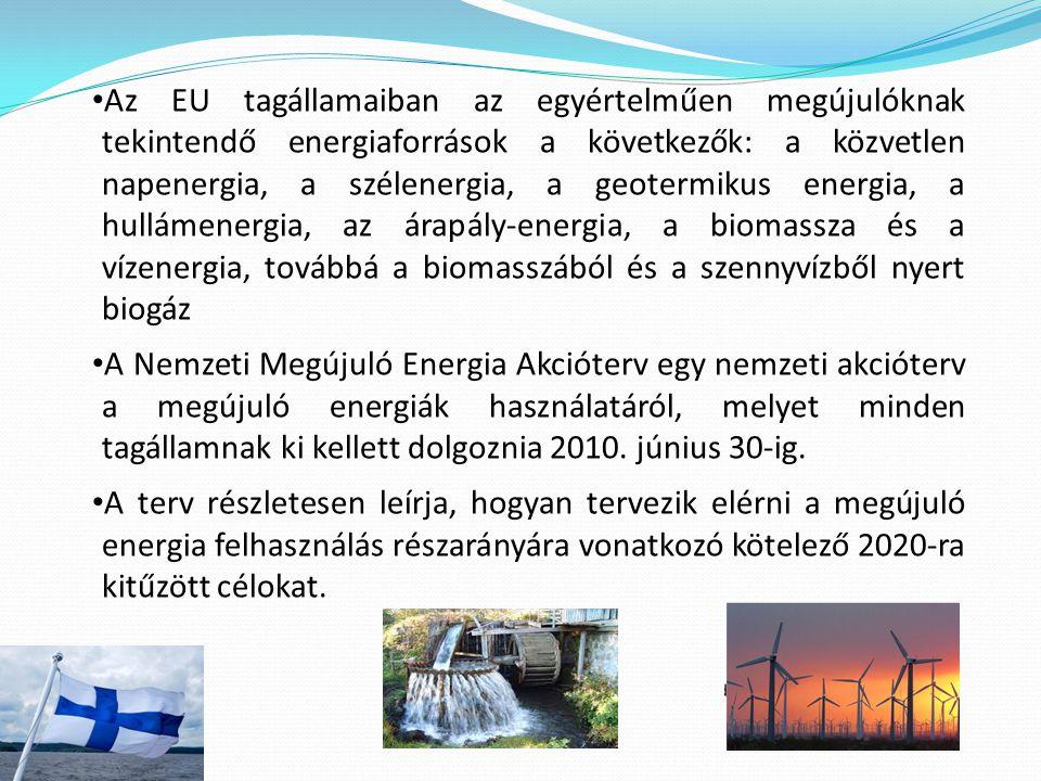 Az EU tagállamaiban az egyértelműen megújulóknak tekintendő energiaforrások a következők: a közvetlen napenergia, a szélenergia, a geotermikus energia