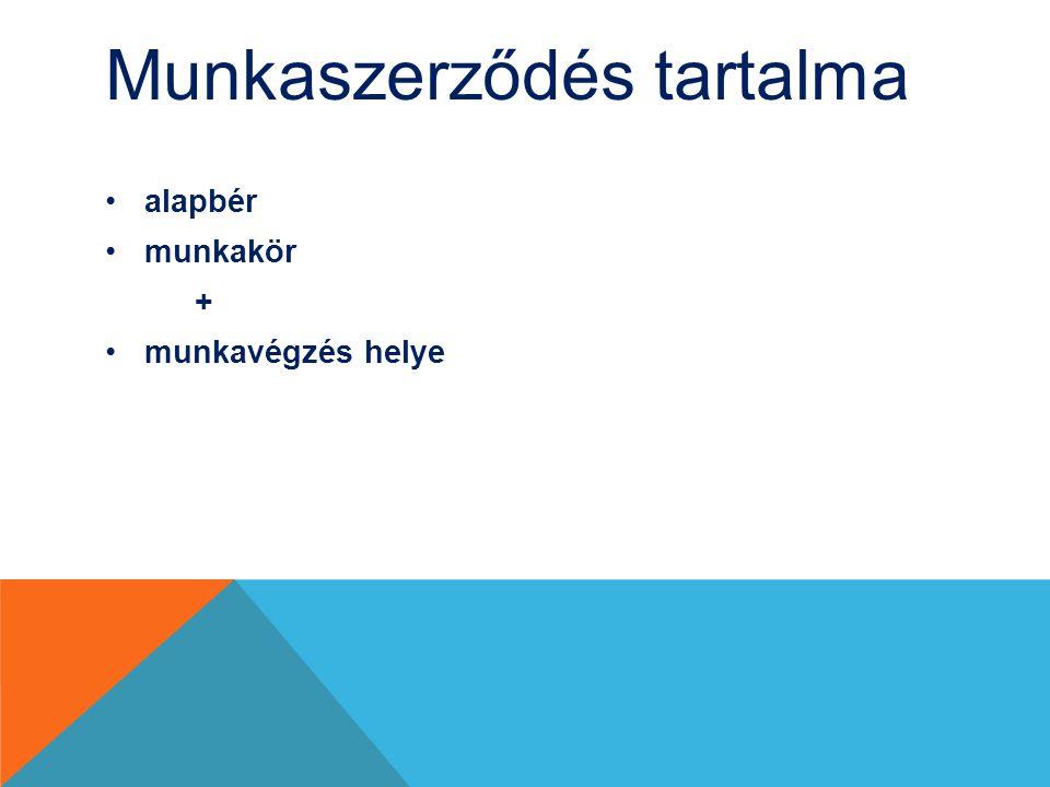 Munkaszerződés tartalma alapbér munkakör + munkavégzés helye