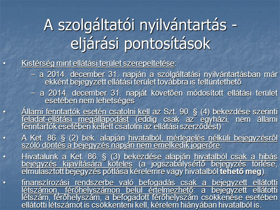 A szolgáltatói nyilvántartás - eljárási pontosítások Kistérség mint ellátási terület szerepeltetése:Kistérség mint ellátási terület szerepeltetése: −