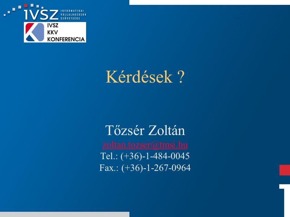 Kérdések Tőzsér Zoltán zoltan.tozser@tmsi.hu Tel.: (+36)-1-484-0045 Fax.: (+36)-1-267-0964