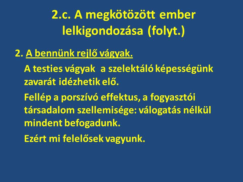 2.c.A megkötözött ember lelkigondozása (folyt.) 2.
