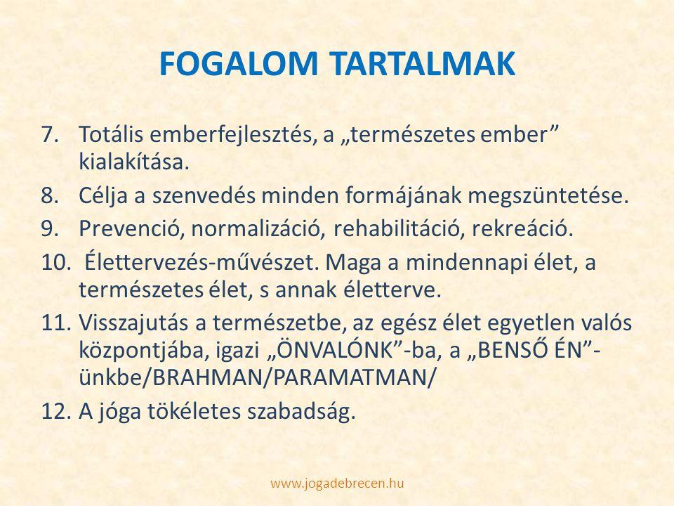 """FOGALOM TARTALMAK 7.Totális emberfejlesztés, a """"természetes ember"""" kialakítása. 8.Célja a szenvedés minden formájának megszüntetése. 9.Prevenció, norm"""