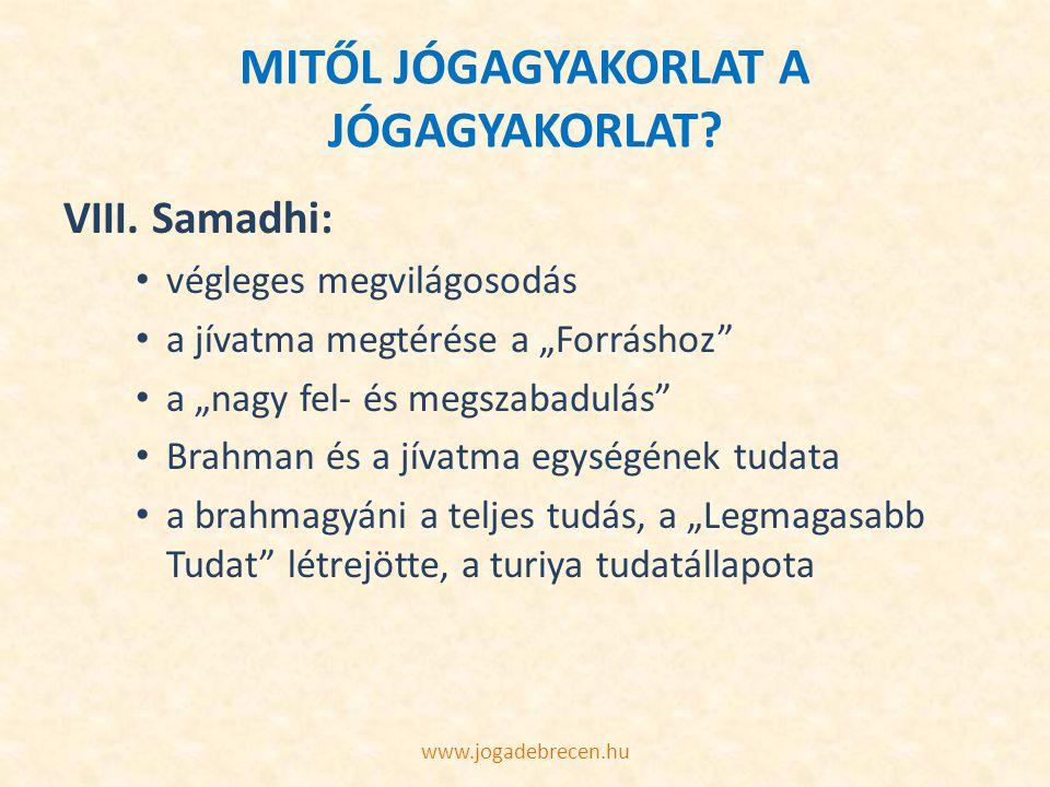 """MITŐL JÓGAGYAKORLAT A JÓGAGYAKORLAT? VIII. Samadhi: végleges megvilágosodás a jívatma megtérése a """"Forráshoz"""" a """"nagy fel- és megszabadulás"""" Brahman é"""