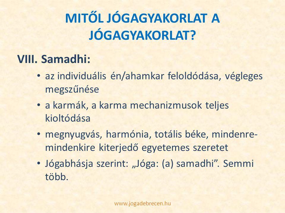MITŐL JÓGAGYAKORLAT A JÓGAGYAKORLAT? VIII. Samadhi: az individuális én/ahamkar feloldódása, végleges megszűnése a karmák, a karma mechanizmusok teljes