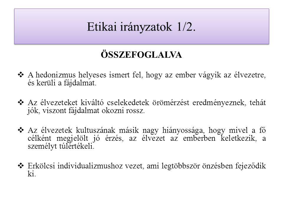 Etikai irányzatok 7.A haszonelvűség (utilitarizmus) etikája:  Angol etikai irányzat.