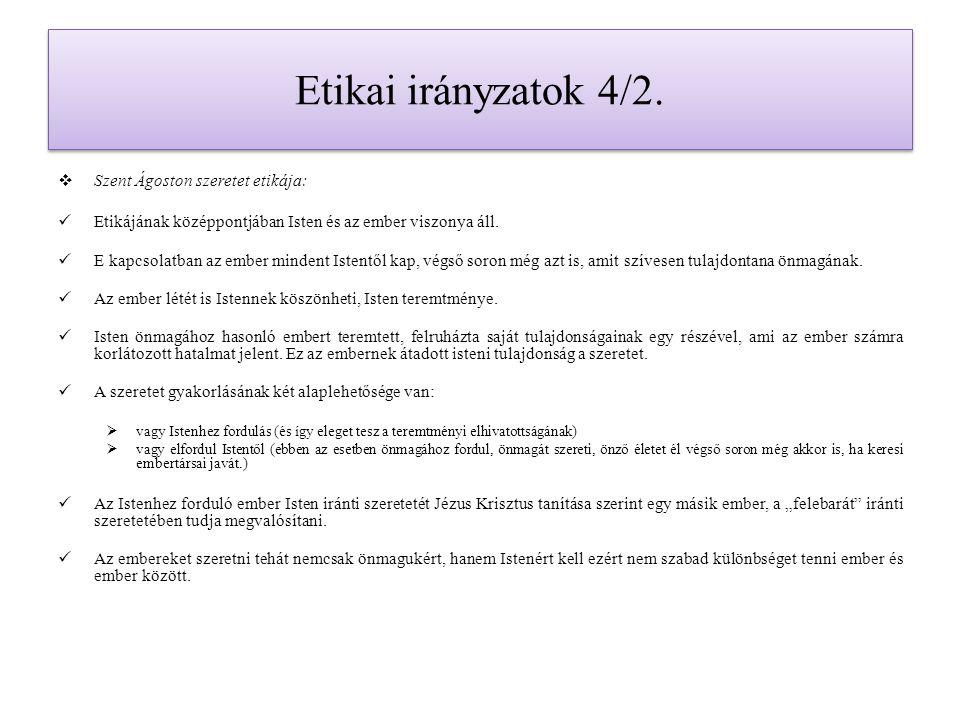 Etikai irányzatok 11. KÖSZÖNÖM A FIGYELMET!