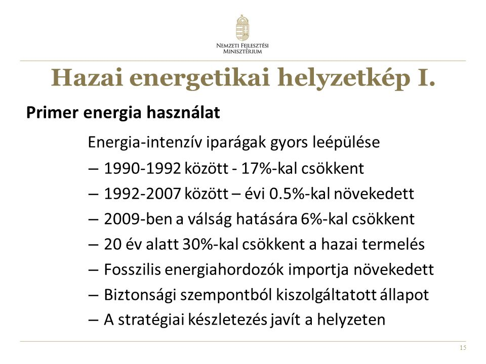 15 Hazai energetikai helyzetkép I.
