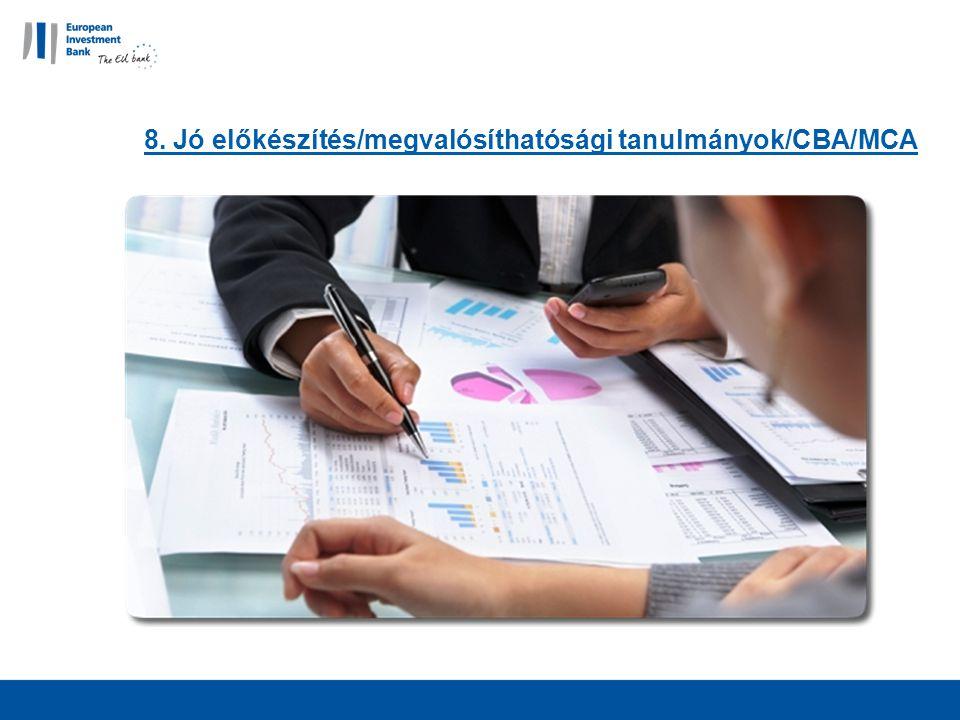 8. Jó előkészítés/megvalósíthatósági tanulmányok/CBA/MCA