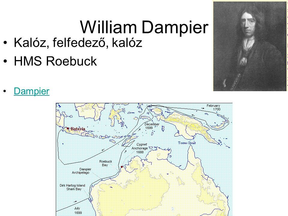 William Dampier Kalóz, felfedező, kalóz HMS Roebuck Dampier