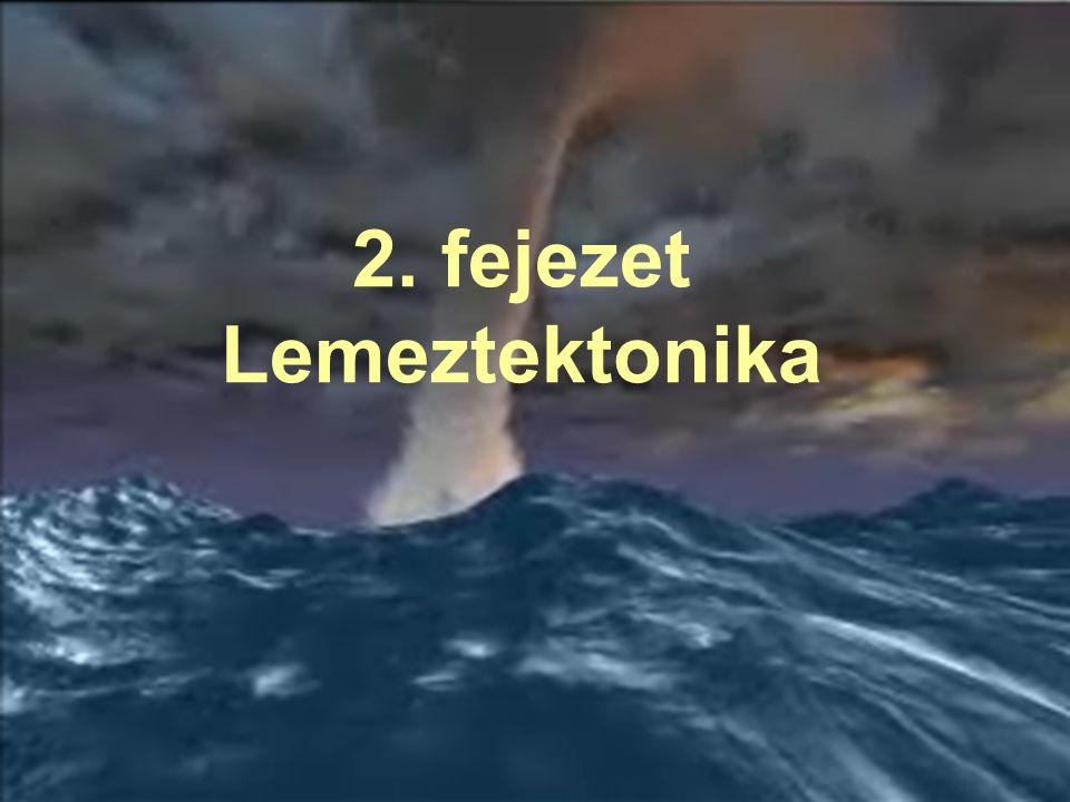 2. fejezet Lemeztektonika