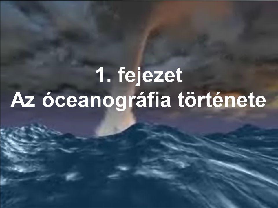 1. fejezet Az óceanográfia története