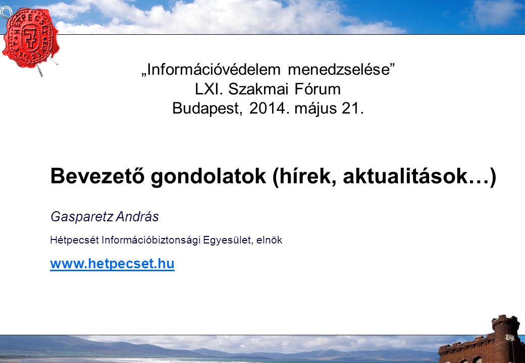 """""""Információvédelem menedzselése LXI. Szakmai Fórum Budapest, 2014."""