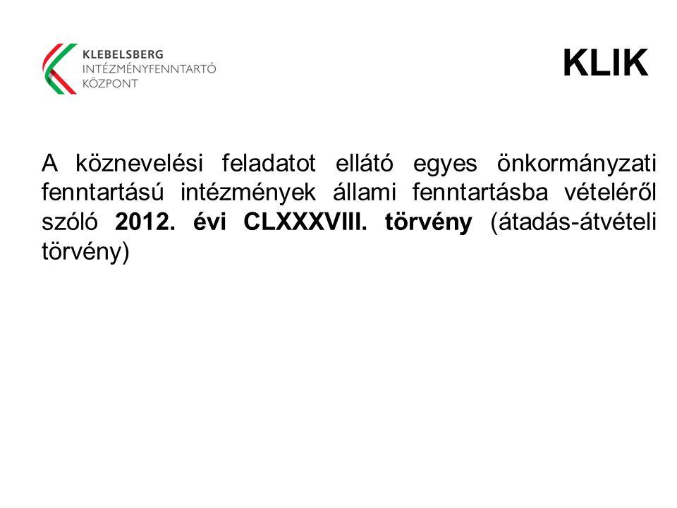 A köznevelési feladatot ellátó egyes önkormányzati fenntartású intézmények állami fenntartásba vételéről szóló 2012. évi CLXXXVIII. törvény (átadás-át