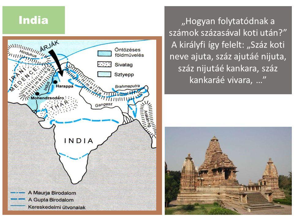 """India """"Hogyan folytatódnak a számok százasával koti után?"""" A királyfi így felelt: """"Száz koti neve ajuta, száz ajutáé nijuta, száz nijutáé kankara, szá"""