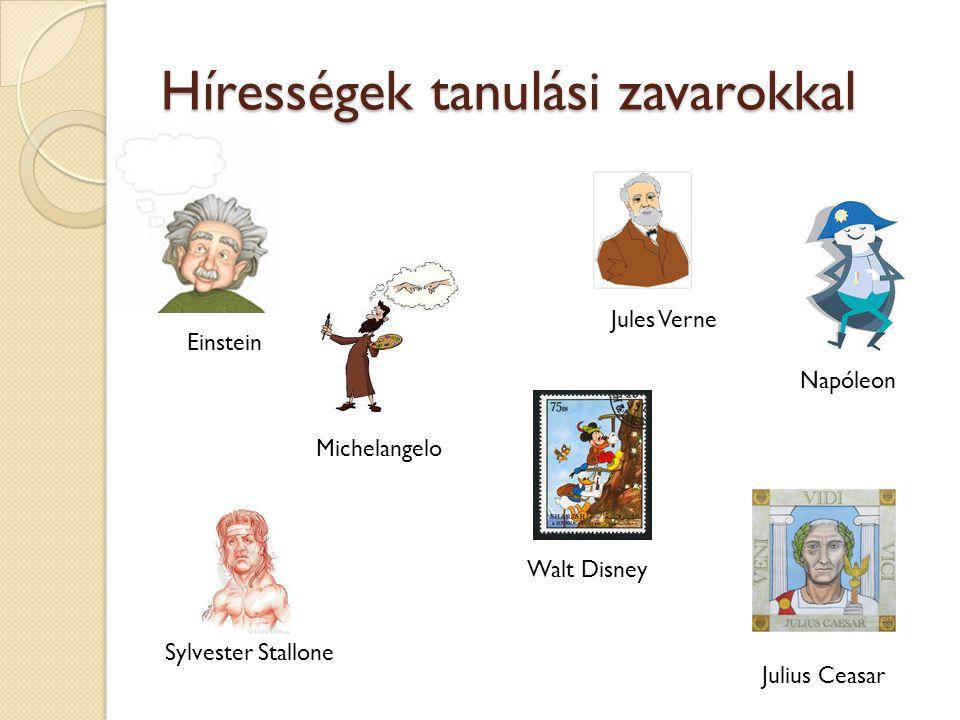 Hírességek tanulási zavarokkal Einstein Napóleon Michelangelo Walt Disney Jules Verne Sylvester Stallone Julius Ceasar