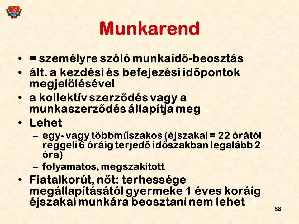 88 Munkarend = személyre szóló munkaid ő -beosztás ált. a kezdési és befejezési id ő pontok megjelölésével a kollektív szerz ő dés vagy a munkaszerz ő