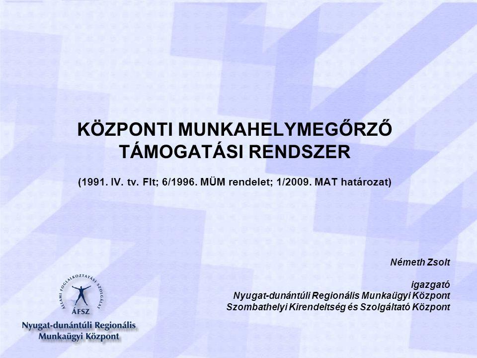 KÖZPONTI MUNKAHELYMEGŐRZŐ TÁMOGATÁSI RENDSZER (1991.