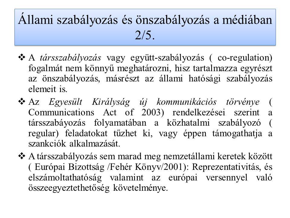 Állami szabályozás és önszabályozás a médiában 2/5.