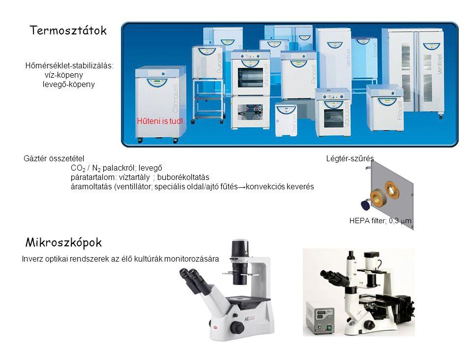 Termosztátok Mikroszkópok Hűteni is tud! Hőmérséklet-stabilizálás: víz-köpeny levegő-köpeny HEPA filter; 0,3  m Légtér-szűrésGáztér összetétel CO 2 /