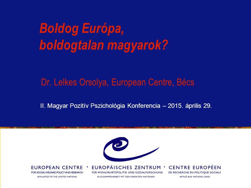 Boldog Európa, boldogtalan magyarok. Dr. Lelkes Orsolya, European Centre, Bécs II.