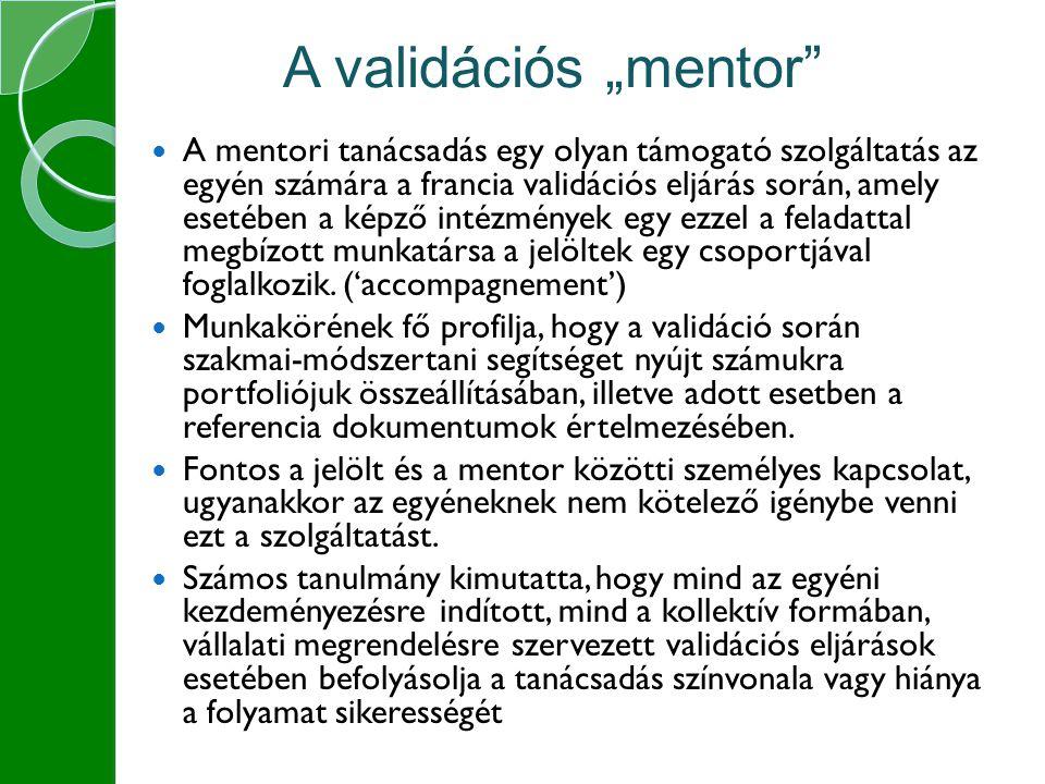 A mentori tanácsadás egy olyan támogató szolgáltatás az egyén számára a francia validációs eljárás során, amely esetében a képző intézmények egy ezzel a feladattal megbízott munkatársa a jelöltek egy csoportjával foglalkozik.