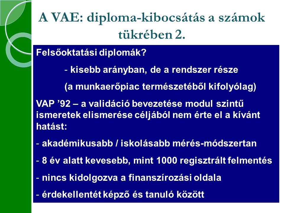 A VAE: diploma-kibocsátás a számok tükrében 2.Felsőoktatási diplomák.