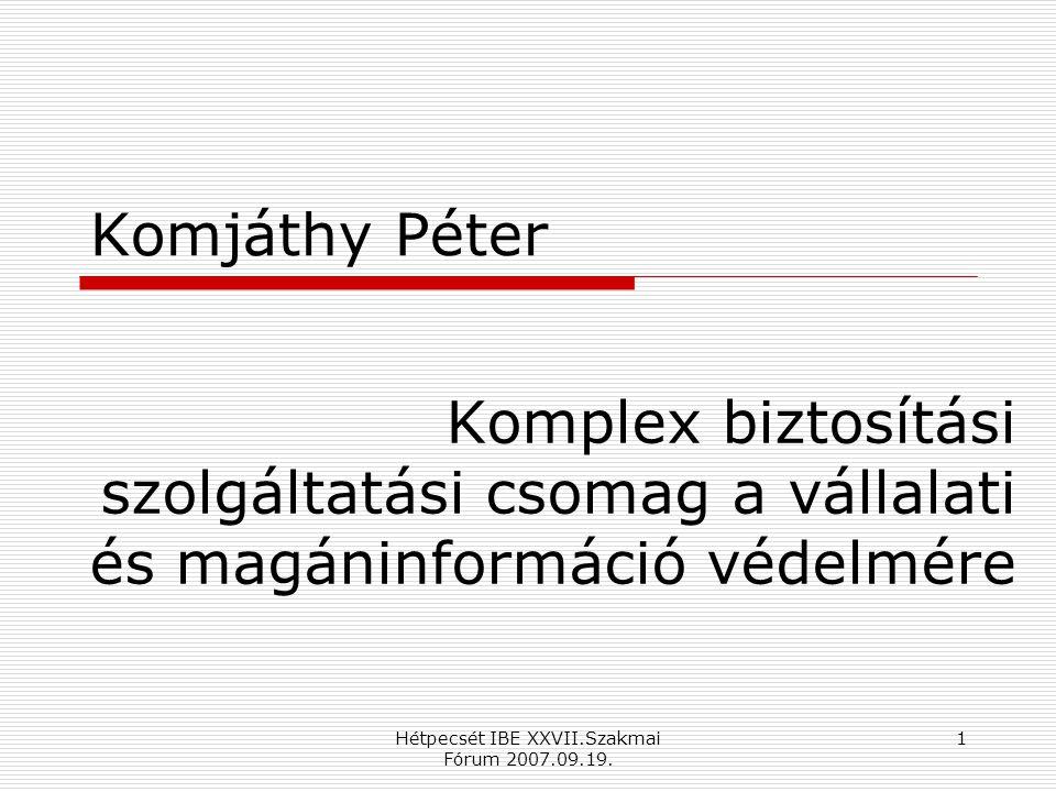 Hétpecsét IBE XXVII.Szakmai Fórum 2007.09.19.2 Fontos dolgok.