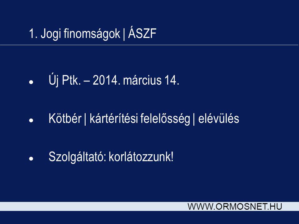 WWW.ORMOSNET.HU 1. Jogi finomságok | ÁSZF l Új Ptk.