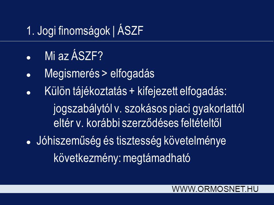 WWW.ORMOSNET.HU 1. Jogi finomságok | ÁSZF l Mi az ÁSZF.