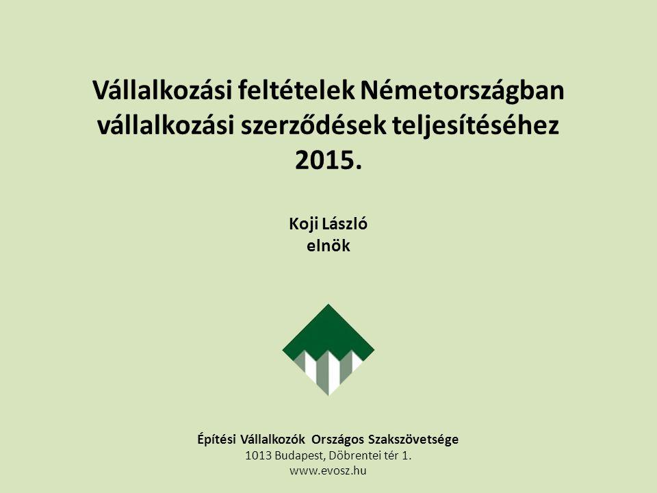 Vállalkozási feltételek Németországban vállalkozási szerződések teljesítéséhez 2015.