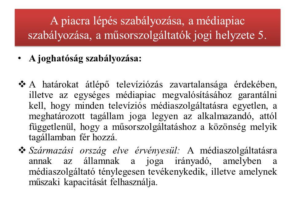 A piacra lépés szabályozása, a médiapiac szabályozása, a műsorszolgáltatók jogi helyzete 5/1.