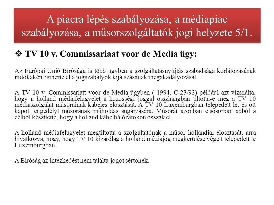 A piacra lépés szabályozása, a médiapiac szabályozása, a műsorszolgáltatók jogi helyzete 6.