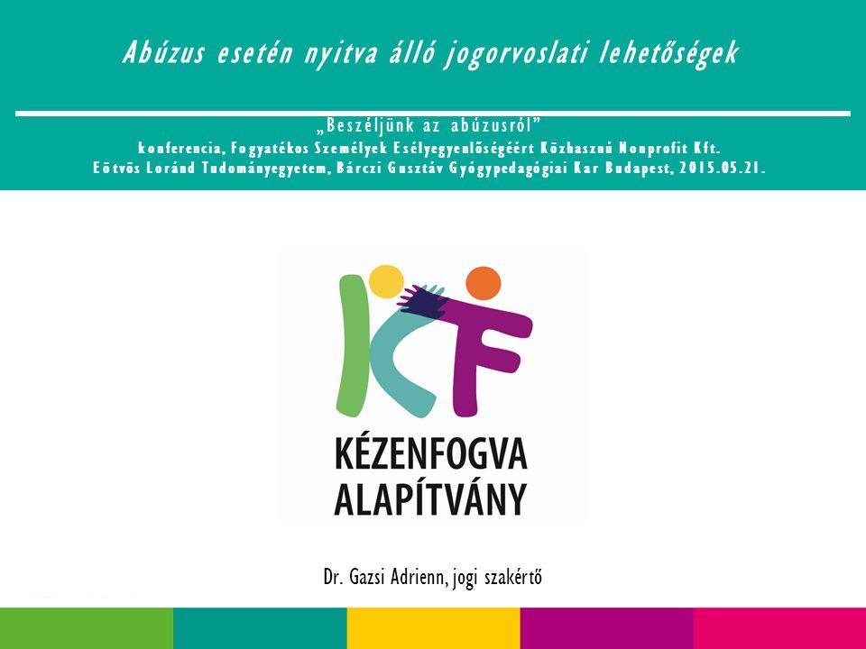 """Abúzus esetén nyitva álló jogorvoslati lehetőségek """"Beszéljünk az abúzusról konferencia, Fogyatékos Személyek Esélyegyenlőségéért Közhasznú Nonprofit Kft."""