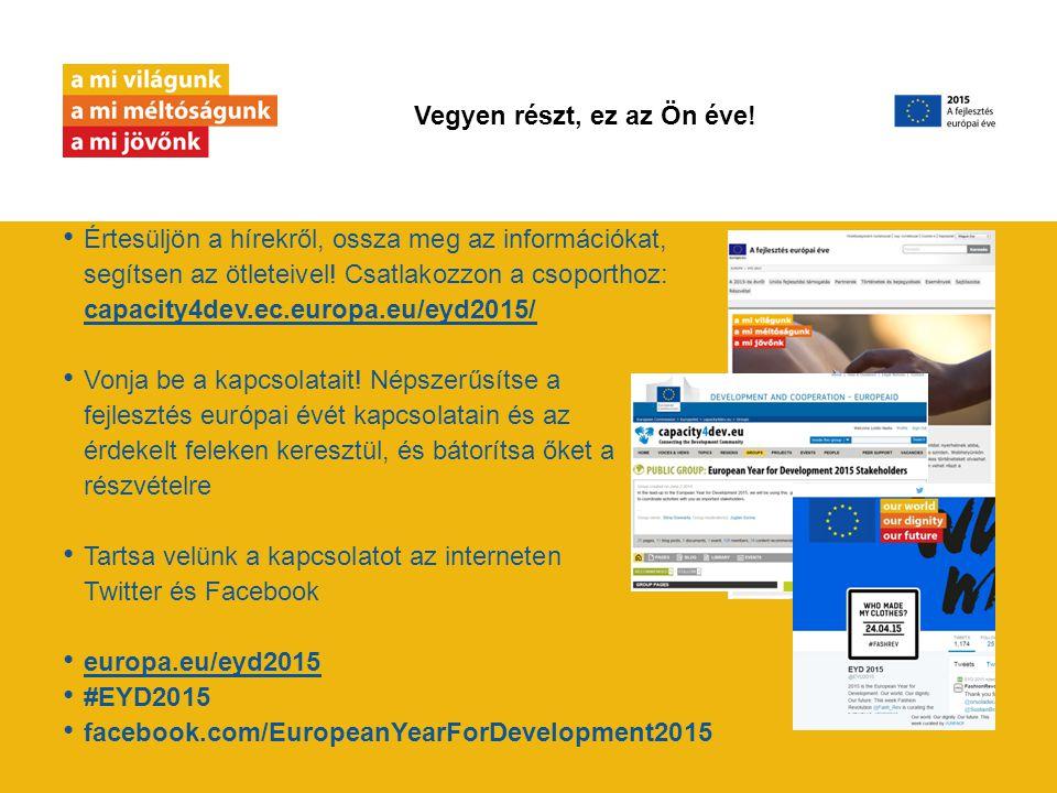 Értesüljön a hírekről, ossza meg az információkat, segítsen az ötleteivel! Csatlakozzon a csoporthoz: capacity4dev.ec.europa.eu/eyd2015/ capacity4dev.