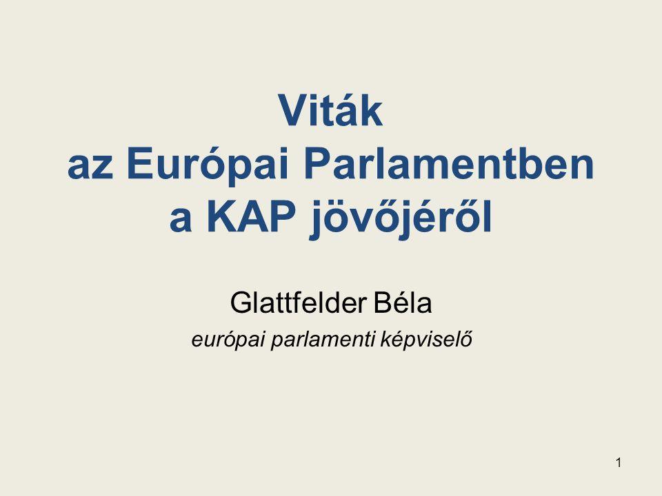 Viták az Európai Parlamentben a KAP jövőjéről Glattfelder Béla európai parlamenti képviselő 1