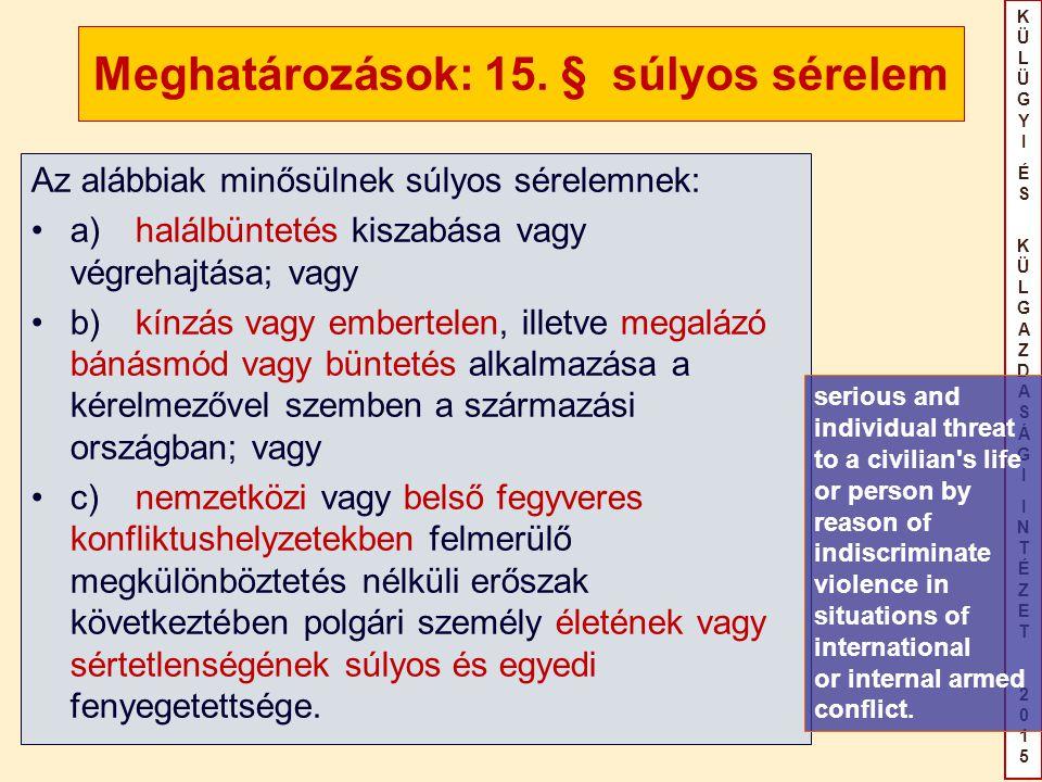 KÜLÜGYIÉS KÜLGAZDASÁGIINTÉZET2015KÜLÜGYIÉS KÜLGAZDASÁGIINTÉZET2015 Meghatározások: 15. § súlyos sérelem Az alábbiak minősülnek súlyos sérelemnek: a)ha