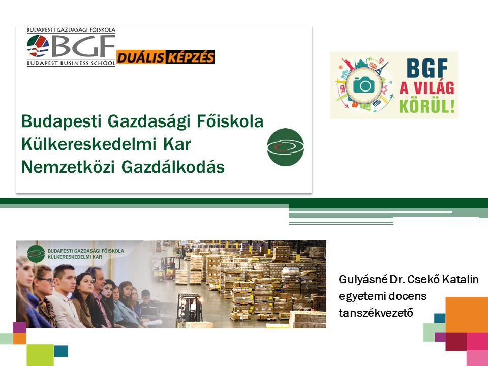 Budapesti Gazdasági Főiskola Külkereskedelmi Kar Nemzetközi Gazdálkodás Gulyásné Dr.