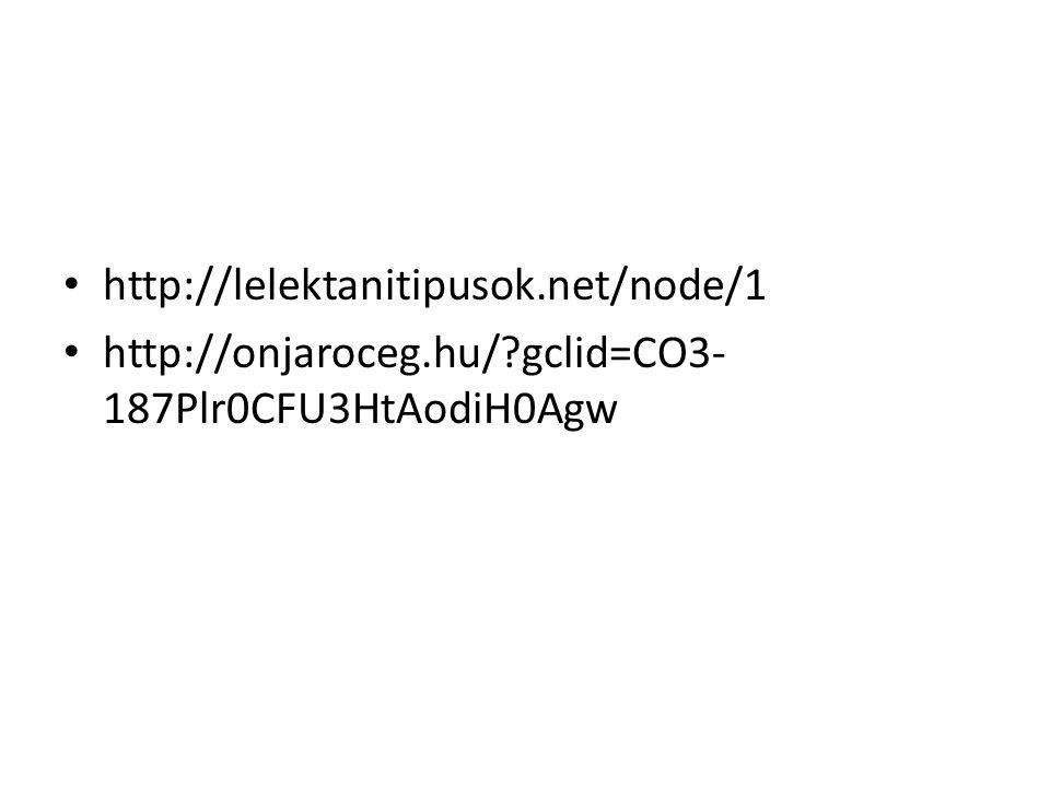 http://lelektanitipusok.net/node/1 http://onjaroceg.hu/?gclid=CO3- 187Plr0CFU3HtAodiH0Agw