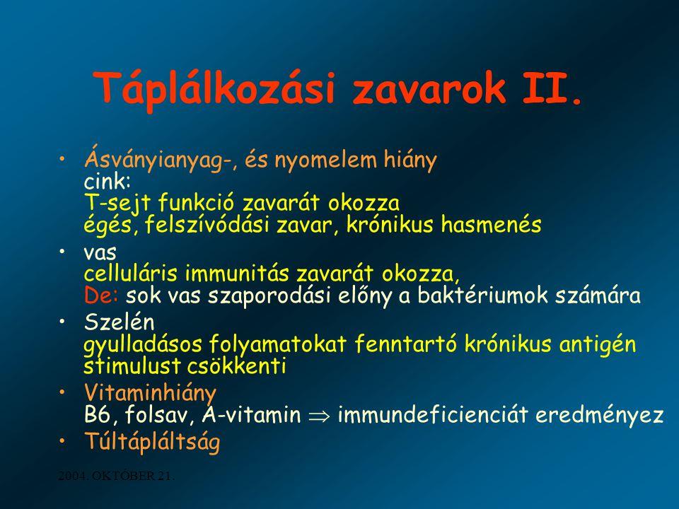 2004. OKTÓBER 21. Táplálkozási zavarok II. Ásványianyag-, és nyomelem hiány cink: T-sejt funkció zavarát okozza égés, felszívódási zavar, krónikus has
