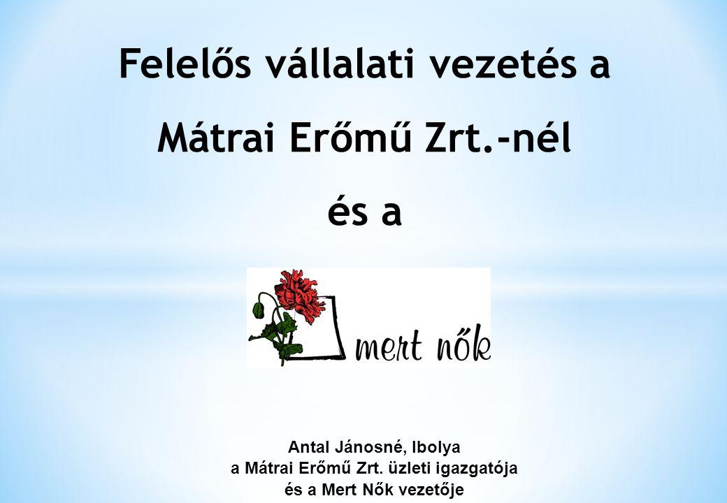 Felelős vállalati vezetés a Mátrai Erőmű Zrt.-nél és a Antal Jánosné, Ibolya a Mátrai Erőmű Zrt. üzleti igazgatója és a Mert Nők vezetője