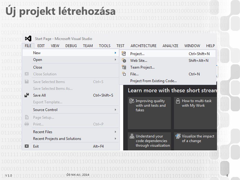 V 1.0 Új projekt létrehozása ÓE-NIK-AII, 2014 7