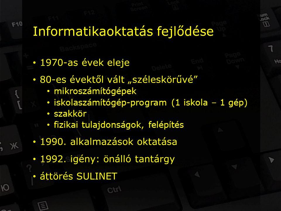 """Informatikaoktatás fejlődése 1970-as évek eleje 80-es évektől vált """"széleskörűvé mikroszámítógépek iskolaszámítógép-program (1 iskola – 1 gép) szakkör fizikai tulajdonságok, felépítés 1990."""
