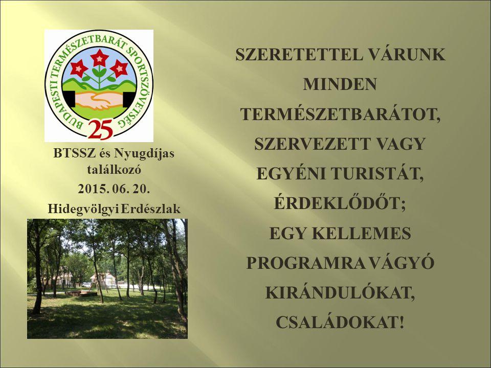 BTSSZ és Nyugdíjas találkozó 2015. 06. 20.