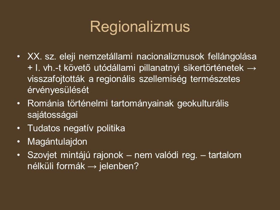 Regionalizmus XX. sz. eleji nemzetállami nacionalizmusok fellángolása + I.