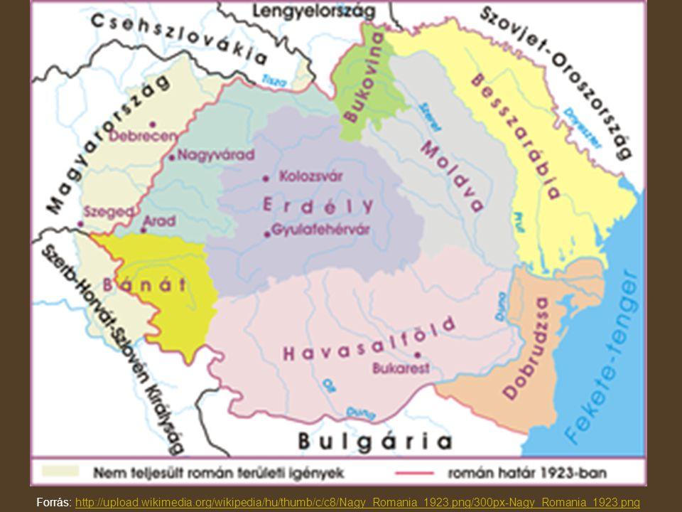 Forrás: http://upload.wikimedia.org/wikipedia/hu/thumb/c/c8/Nagy_Romania_1923.png/300px-Nagy_Romania_1923.pnghttp://upload.wikimedia.org/wikipedia/hu/thumb/c/c8/Nagy_Romania_1923.png/300px-Nagy_Romania_1923.png