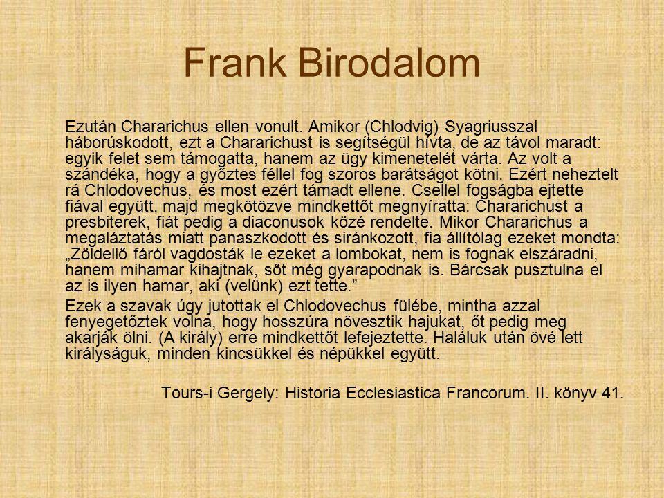 Frank Birodalom Ezután Chararichus ellen vonult.