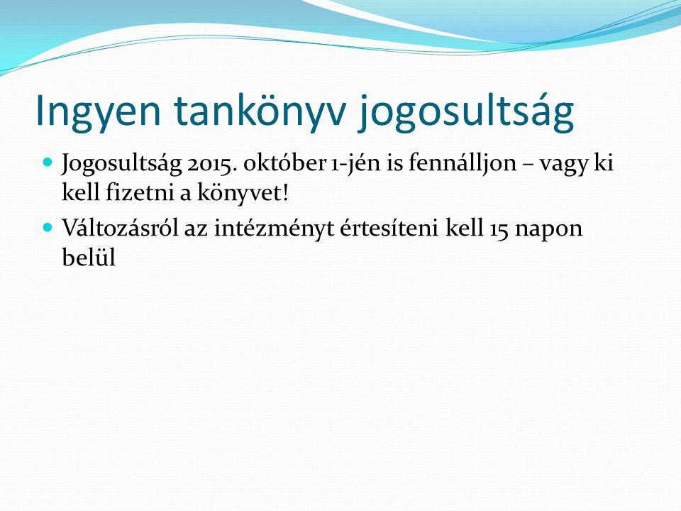 Ingyen tankönyv jogosultság Jogosultság 2015.