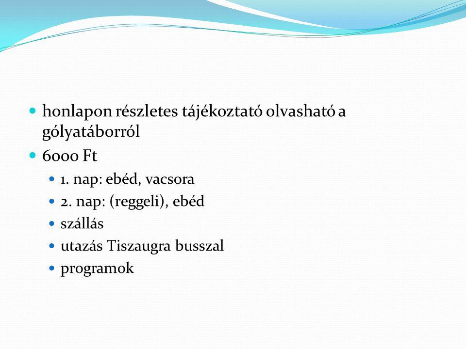 honlapon részletes tájékoztató olvasható a gólyatáborról 6000 Ft 1.