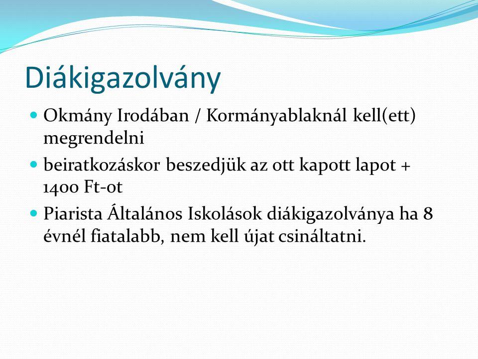 Diákigazolvány Okmány Irodában / Kormányablaknál kell(ett) megrendelni beiratkozáskor beszedjük az ott kapott lapot + 1400 Ft-ot Piarista Általános Iskolások diákigazolványa ha 8 évnél fiatalabb, nem kell újat csináltatni.
